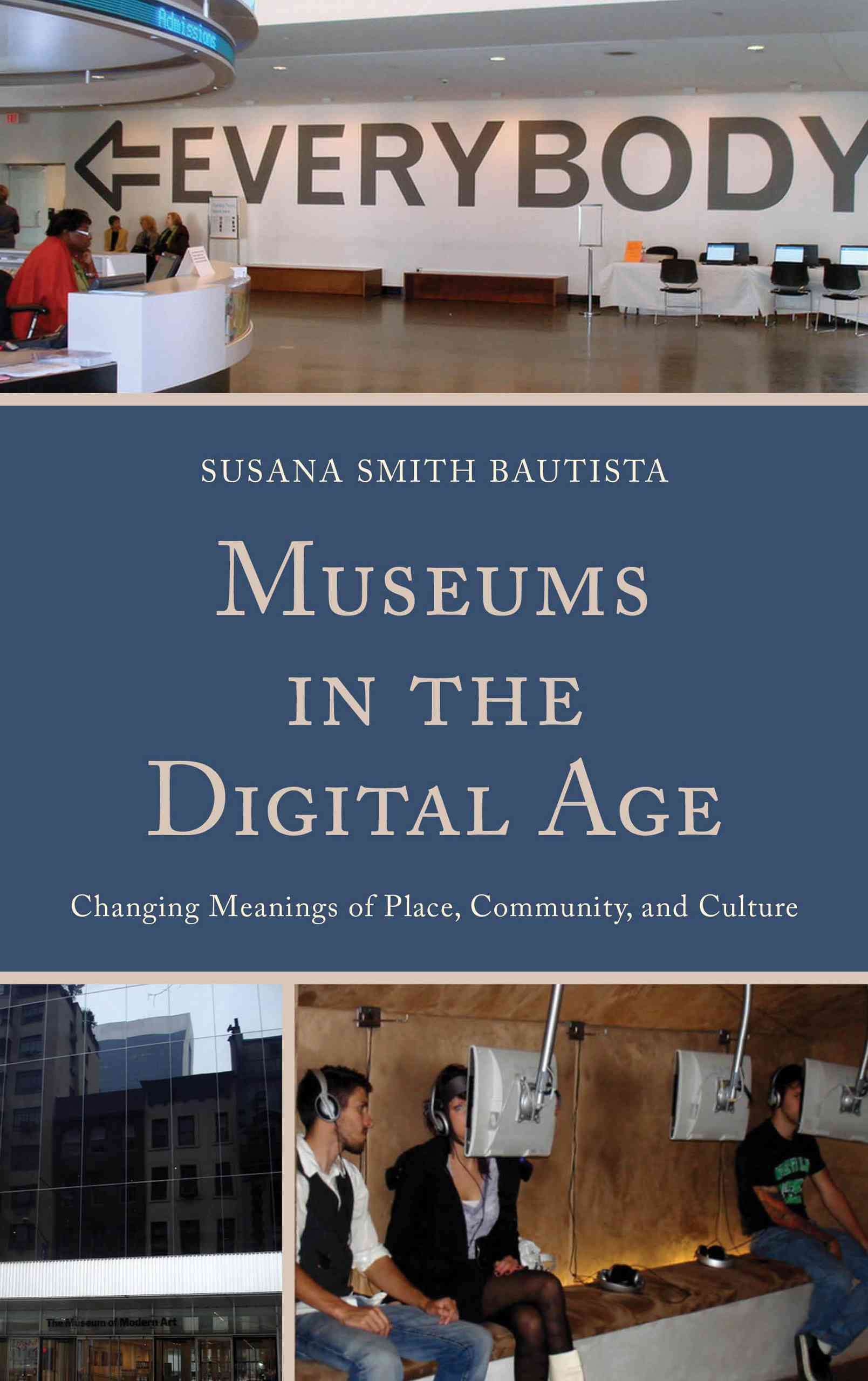 Museums in the Digital Age By Bautista, Susana Smith