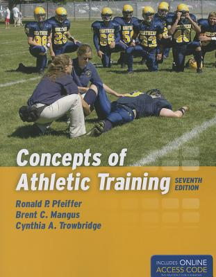 Concepts of Athletic Training By Pfeiffer, Ronald